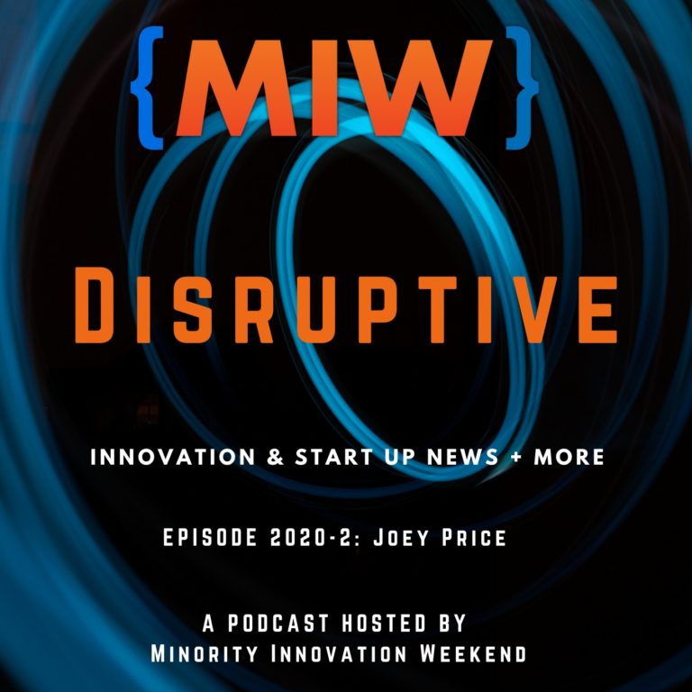 MIW Disruptive Podcast Episode 2020-002: Joey Price